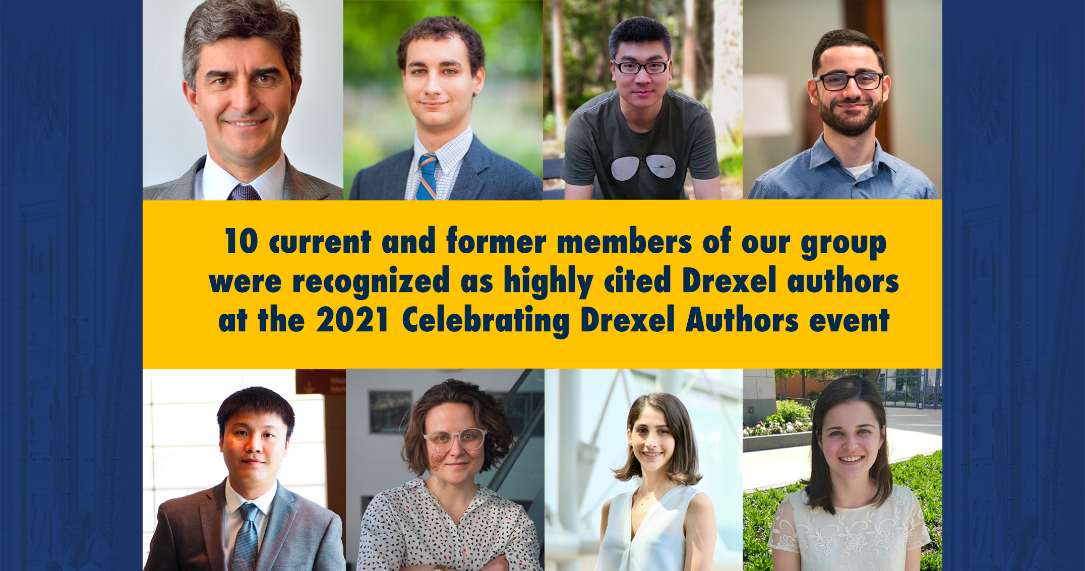 10 Current and Former Members of Our Group Were Recognized as Highly Cited Drexel Authors at the 2021 Celebrating Drexel Author Event