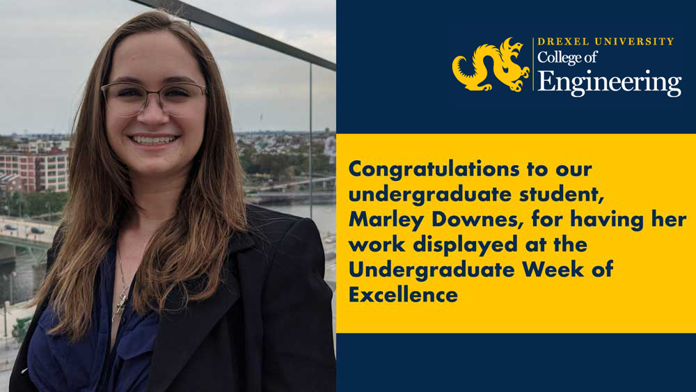 Congratulations to Our Undergraduate Student, Marley Downes, for Having Her Work Displayed at the Undergraduate Week of Excellence