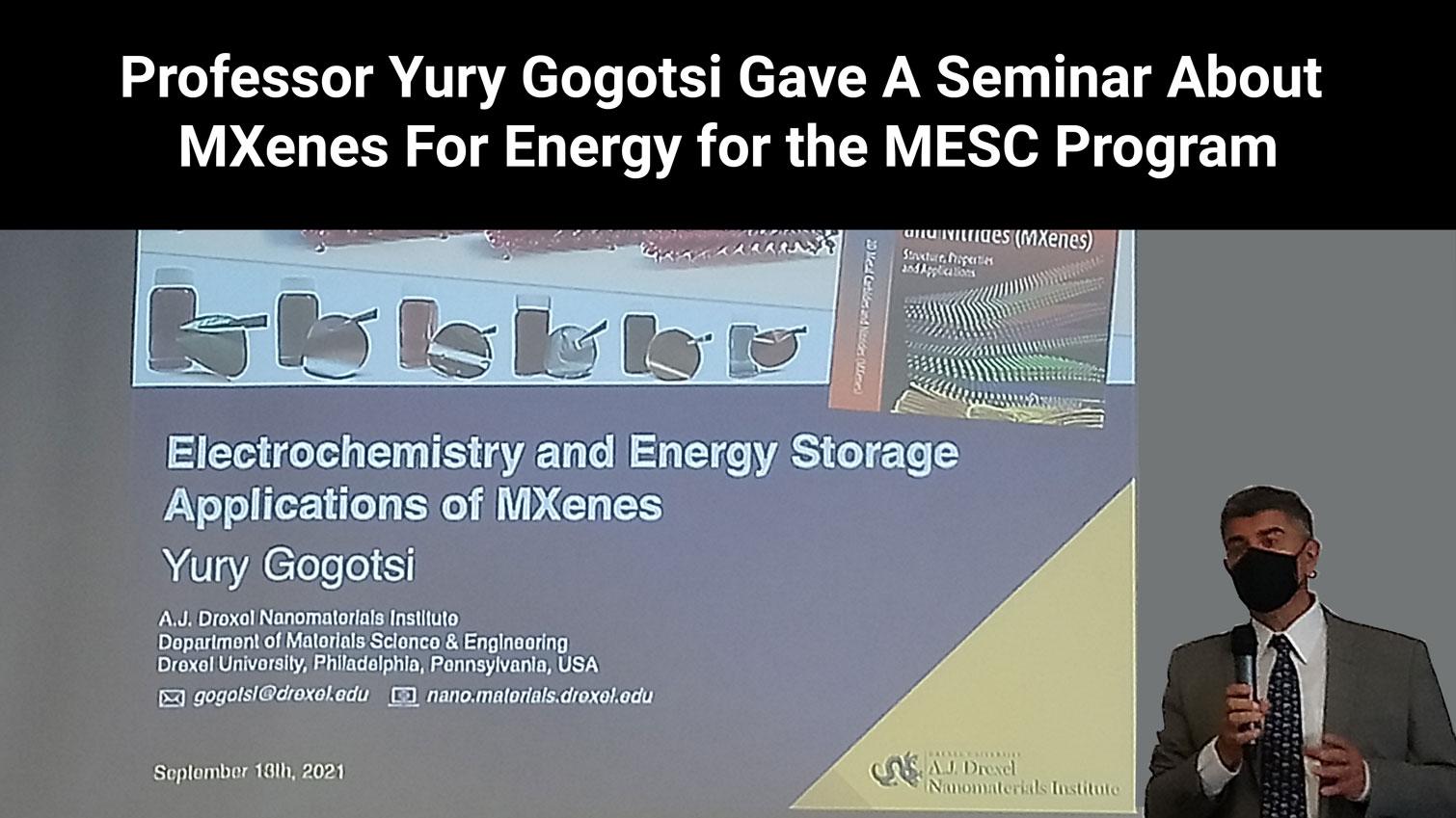 Professor Yury Gogotsi Gave A Seminar About MXenes For Energy for the MESC+ Program