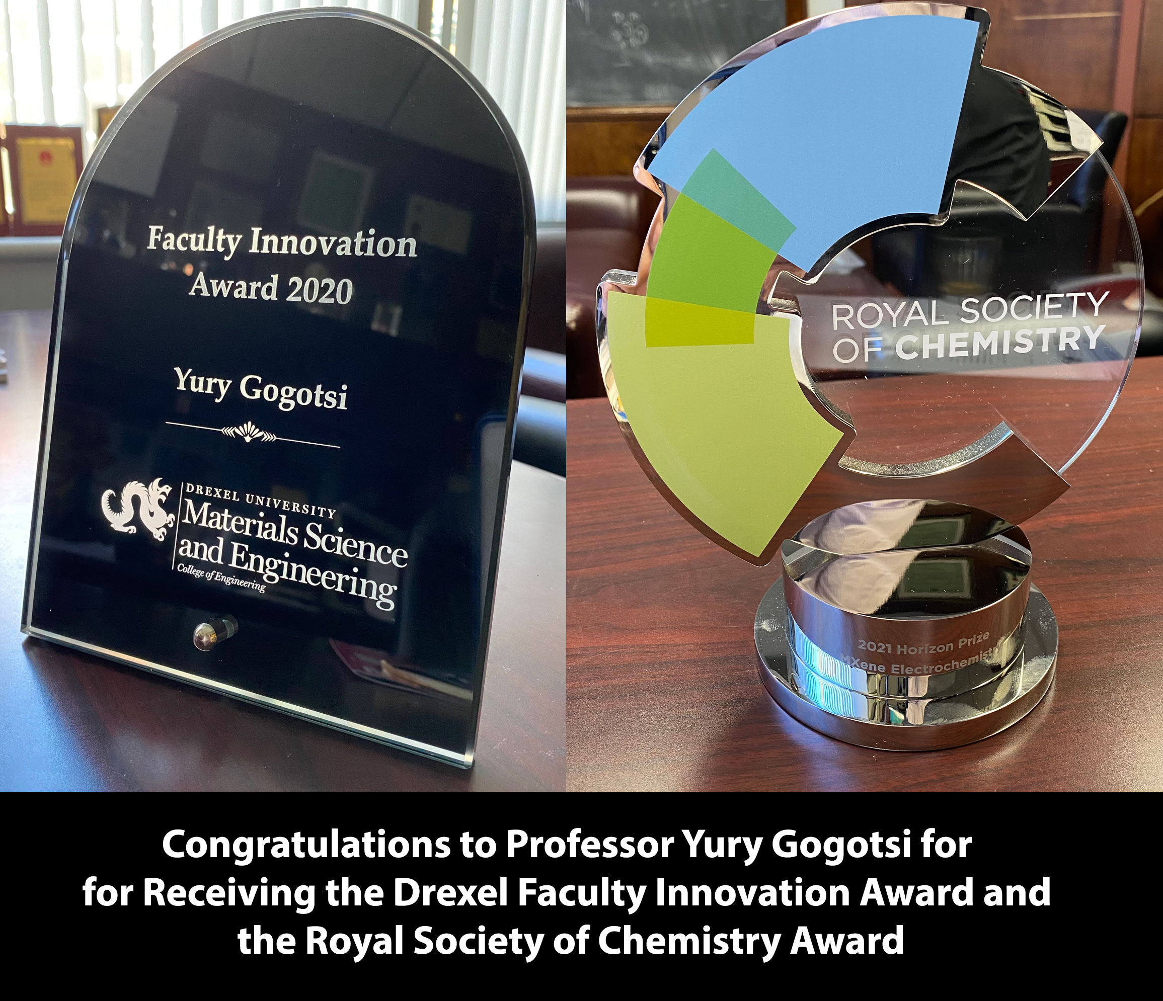 Congratulations to Professor Yury  Gogotsi for Receiving the Drexel Faculty Innovation Award and the Royal Society of Chemistry Award